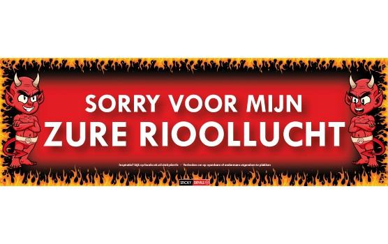 Frustratie kreet sticker Sorry voor mijn zure rioollucht